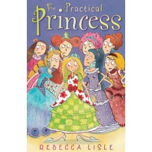 Cover art for The Practical Princess: a short blonde girl wearing a makeshift dress of a variety of patterned, clashing fabrics, stands in the centre of a crowd of princesses, all of whom regard her jealously. Shared under Fair Use guidelines.