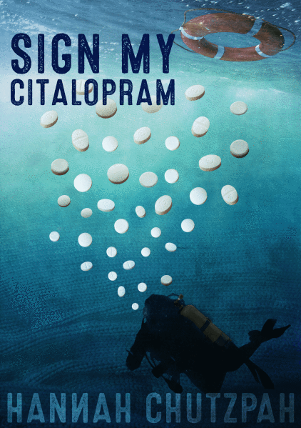 book cover of sign my citalopram by Hannah Chutzpah